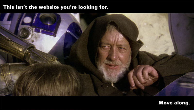 This isn't the website you're looking for. Move along.
